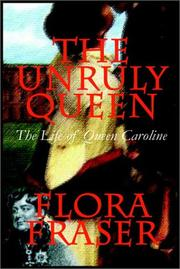 The Unruly Queen by Flora Fraser