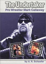Cover of: The Undertaker: Pro Wrestler Mark Callaway (Pro Wrestlers)
