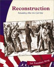 Cover of: Reconstruction: Rebuilding After the Civil War (Let Freedom Ring: the Civil War)