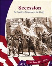 Cover of: Secession: The Southern States Leave the Union (Let Freedom Ring: the Civil War)