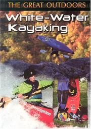 Cover of: White-Water Kayaking (The Great Outdoors)