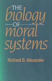 The biology of moral systems by Richard D. Alexander