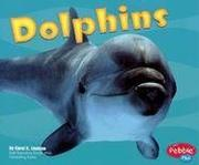 Cover of: Dolphins | Carol K. Lindeen