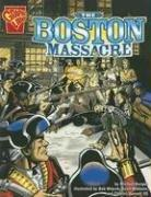 Cover of: The Boston Massacre (Graphic Library: Graphic History)
