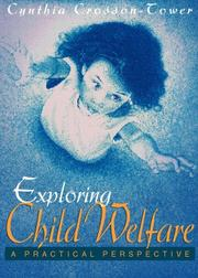 Exploring child welfare by Cynthia Crosson-Tower