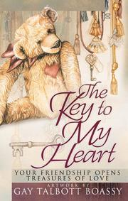 Cover of: The Key to My Heart | Gay Talbott Boassy