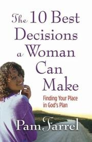 Cover of: The 10 Best Decisions a Woman Can Make: Finding Your Place in God's Plan