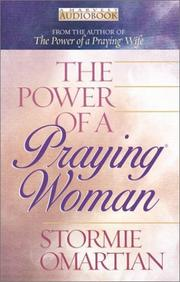 The Power of a Praying Woman by Stormie Omartian