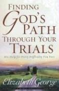 Cover of: Finding God's Path Through Your Trials: His Help for Every Difficulty You Face