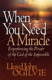 Cover of: When you need a miracle | Lloyd John Ogilvie