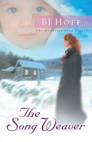 Cover of: The Song Weaver (The Mountain Song Legacy #3) | B.J. Hoff