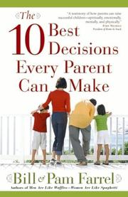 Cover of: The 10 best decisions every parent can make