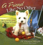 Cover of: A Friend Like No Other: Life Lessons from the Dogs We Love