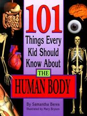 Cover of: 101 things every kid should know about the human body