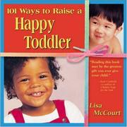 Cover of: 101 Ways to Raise a Happy Toddler | Lisa McCourt