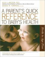 Cover of: A Parent's Quick Reference to Child's Health | Alia Y. Antoon, Denise M. Tompkins