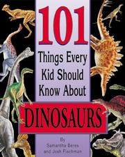 Cover of: 101 things every kid should know about dinosaurs