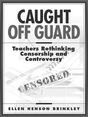 Cover of: Caught off guard: teachers rethinking censorship and controversy