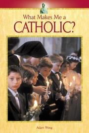 Cover of: What Makes Me A... ? - Catholic (What Makes Me A... ?)