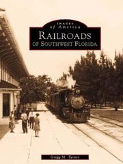Cover of: Railroads of Southwest Florida  (FL)  (Images of Rail) | Gregg Turner