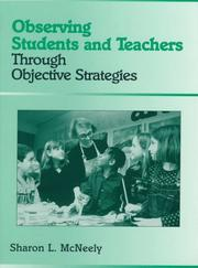 Cover of: Observing students and teachers through objective strategies | Sharon Lynn McNeely