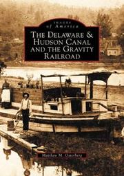 Cover of: Delaware and  Hudson Canal and the Gravity Railroad (NY) | Matthew  M.  Osterberg