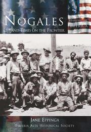 Cover of: Nogales: Life and Times on the Frontier (AZ)   (Making of America Series)