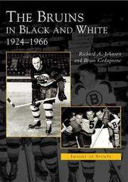 The Bruins in Black and White by Dick  Johnson, Brian  Codagnone