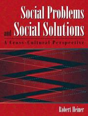 Cover of: Social problems and social solutions | Robert Heiner