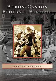 Cover of: Akron-Canton Football Heritage (OH) (Images of Sports) | Thomas Maroon