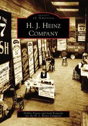 Cover of: H. J.  Heinz Company   (PA)   (Images of America) | Debbie Foster