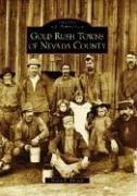 Cover of: Gold Rush Towns of Nevada County  (CA) | Maria E. Brower