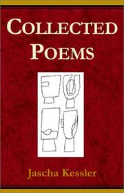 Cover of: Collected poems | Jascha Frederick Kessler