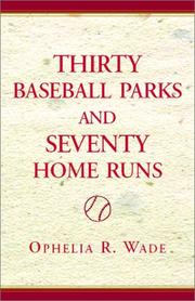 Cover of: Thirty Baseball Parks and Seventy Home Runs