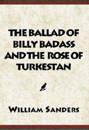 Cover of: The Ballad Of Billy Badass & the Rose of Turkestan