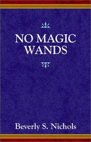 Cover of: No Magic Wands | Beverly S. Nichols
