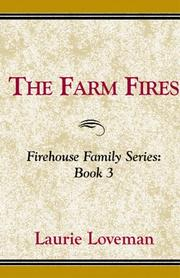 Cover of: The Farm Fires | Laurie Loveman