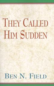 Cover of: They Called Him Sudden | Ben Field