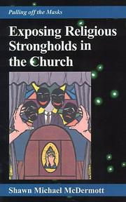 Cover of: Exposing Religious Strongholds in The Church