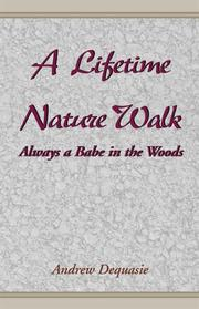Cover of: A Lifetime Nature Walk by Andrew Dequasie, Rew Dequasie