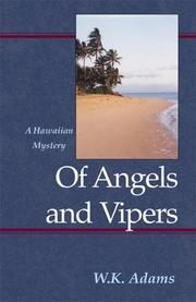 Cover of: Of Angels and Vipers (Hawaiian Mysteries) | W. K. Adams
