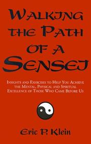 Cover of: Walking the Path of a Sensei: