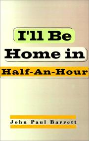 Cover of: I'll Be Home in Half-An-Hour