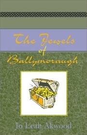 Cover of: The Jewels Of Ballymoraugh | Jo Leah Akwood