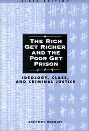 Cover of: The rich get richer and the poor get prison: ideology, class, and criminal justice