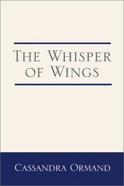 The Whisper of Wings by Cassandra Ormand, Cassra Orm