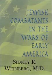 Cover of: Jewish Combatants in the Wars of Early America: American Jewish Combatants in the Wars of Early America  | Sidney R., M.D. Weinberg