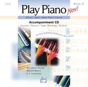 Alfreds Basic Adult Play Piano Now! (Alfreds Basic Adult Piano Course)