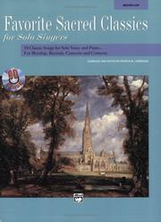 Cover of: Favorite Sacred Classics for Solo Singers for Worship, Recitals, Concerts and Contests