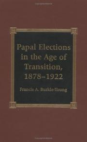 Cover of: Papal Elections in the Age of Transition, 1878-1922